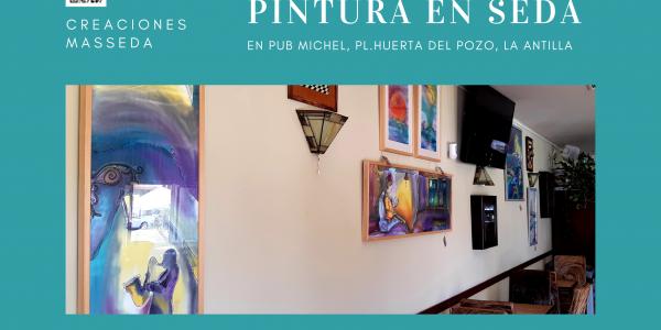 Exposición de Pintura en Seda en Pub Michel La Antilla